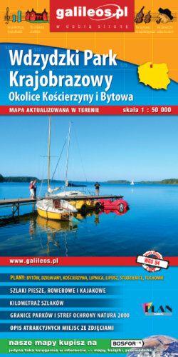 Front okładki Wdzydzki Park Krajobrazowy, okolice Kościerzyny i Bytowa