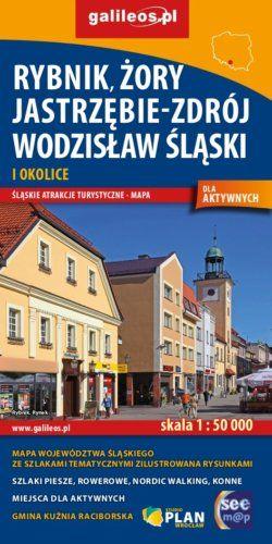 Front okładki Rybnik, Żory, Jastrzębie-Zdrój, Wodzisław Śląski i okolice dla aktywnych.